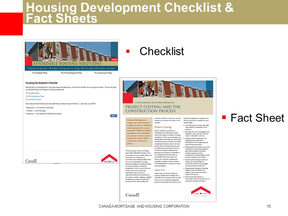 Housing Development Checklist & Fact Sheets  Checklist CANADA MORTGAGE AND HOUSING CORPORATION15  Fact Sheet