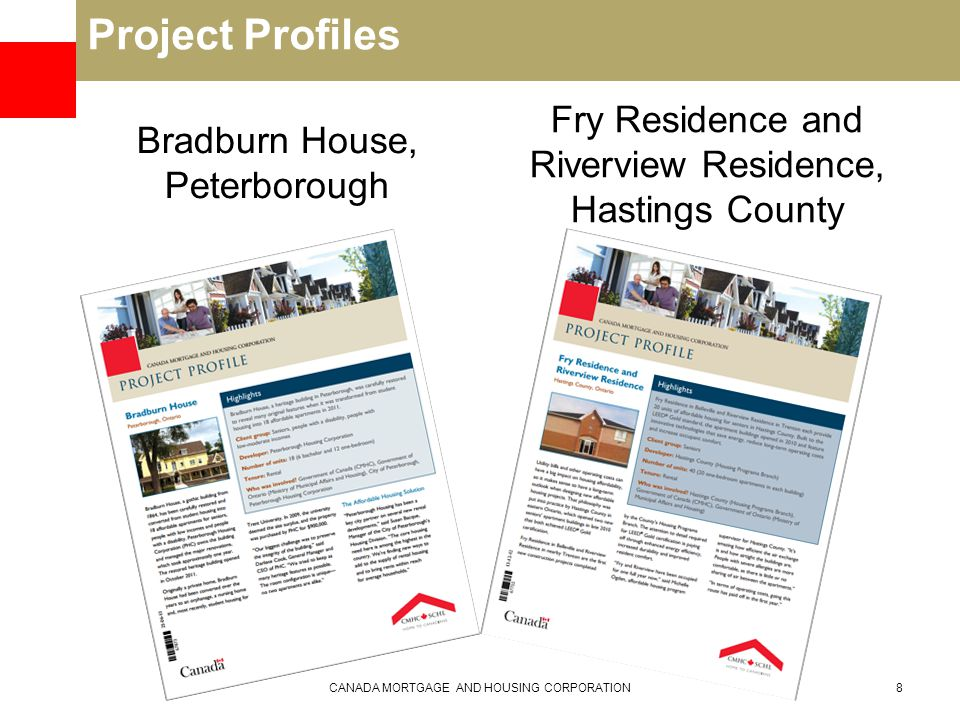 Project Profiles Bradburn House, Peterborough Fry Residence and Riverview Residence, Hastings County CANADA MORTGAGE AND HOUSING CORPORATION8