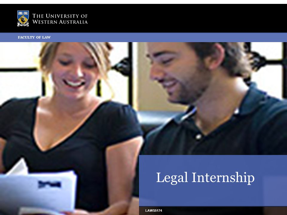 The University of Western Australia Welcome to Legal Internship  What is this unit about.