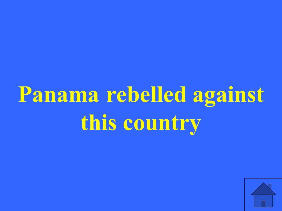Panama rebelled against this country