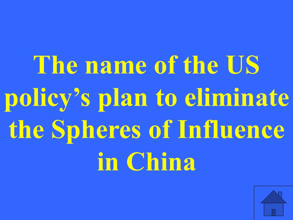 The name of the US policy's plan to eliminate the Spheres of Influence in China