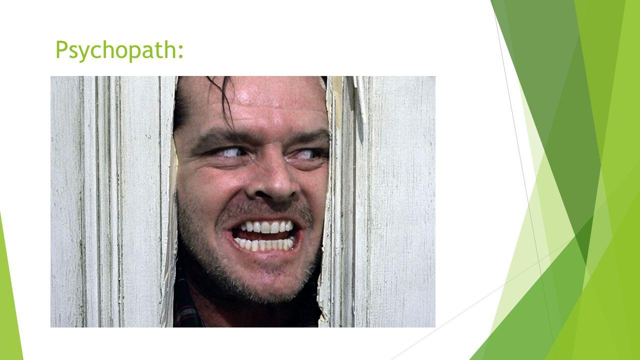 Psychopath: