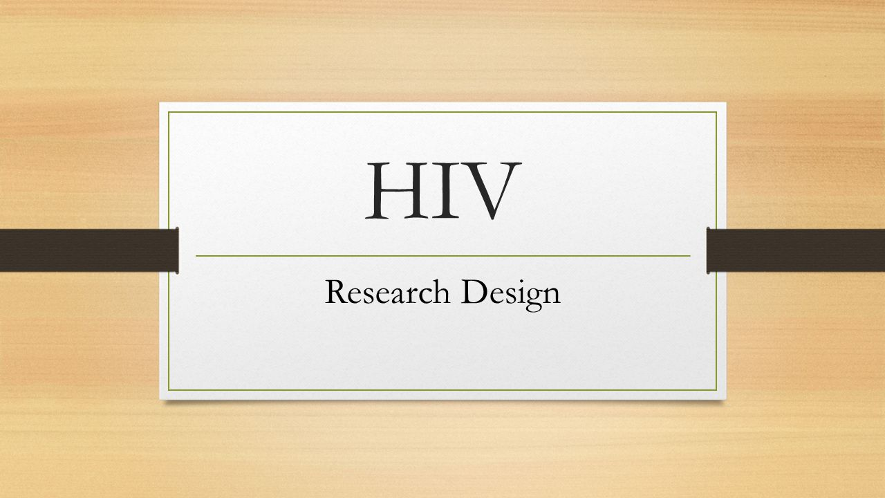 HIV Research Design