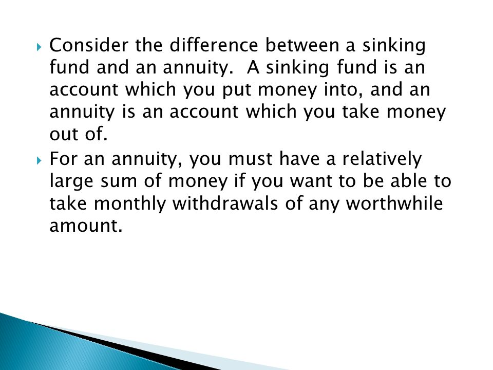  For an annuity, you must have a relatively large sum of money if you want to be able to take monthly withdrawals of any worthwhile amount.