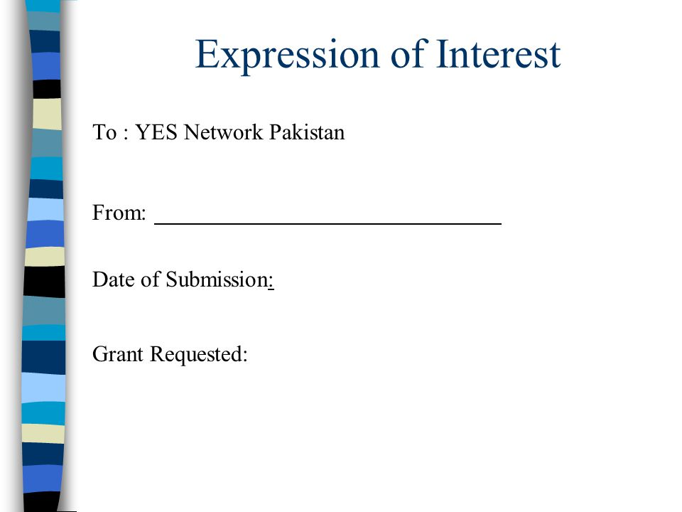 Expression of Interest To : YES Network Pakistan From: Date of Submission: Grant Requested: