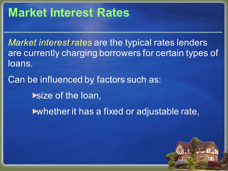 Market Interest Rates Market interest rates are the typical rates lenders are currently charging borrowers for certain types of loans.
