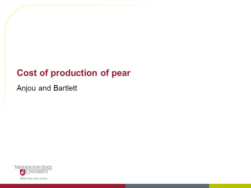 Cost of production of pear Anjou and Bartlett