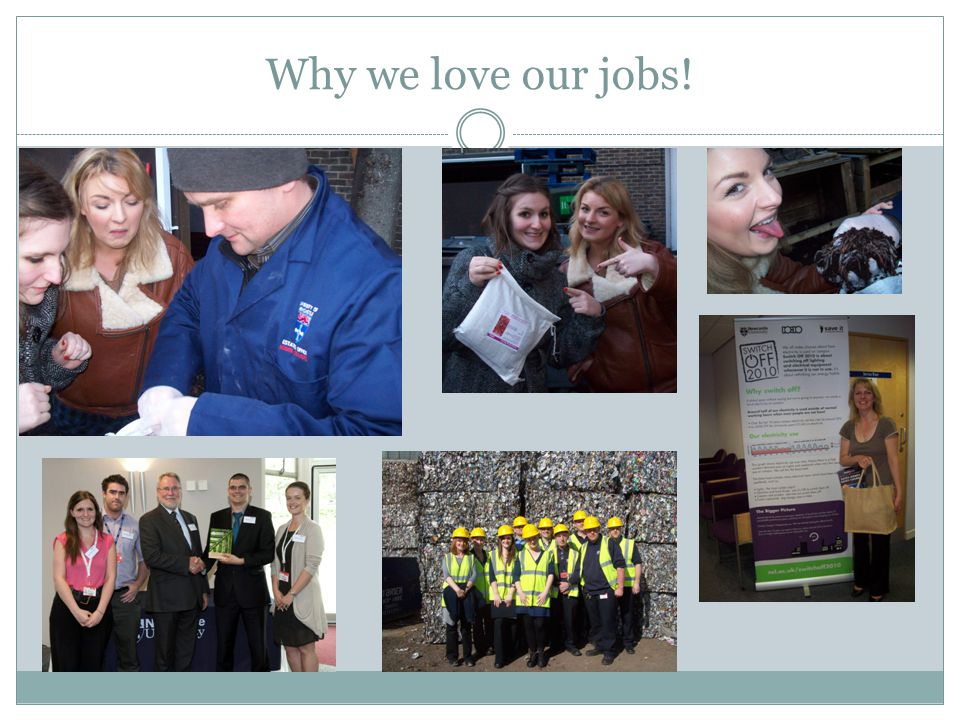 Why we love our jobs!