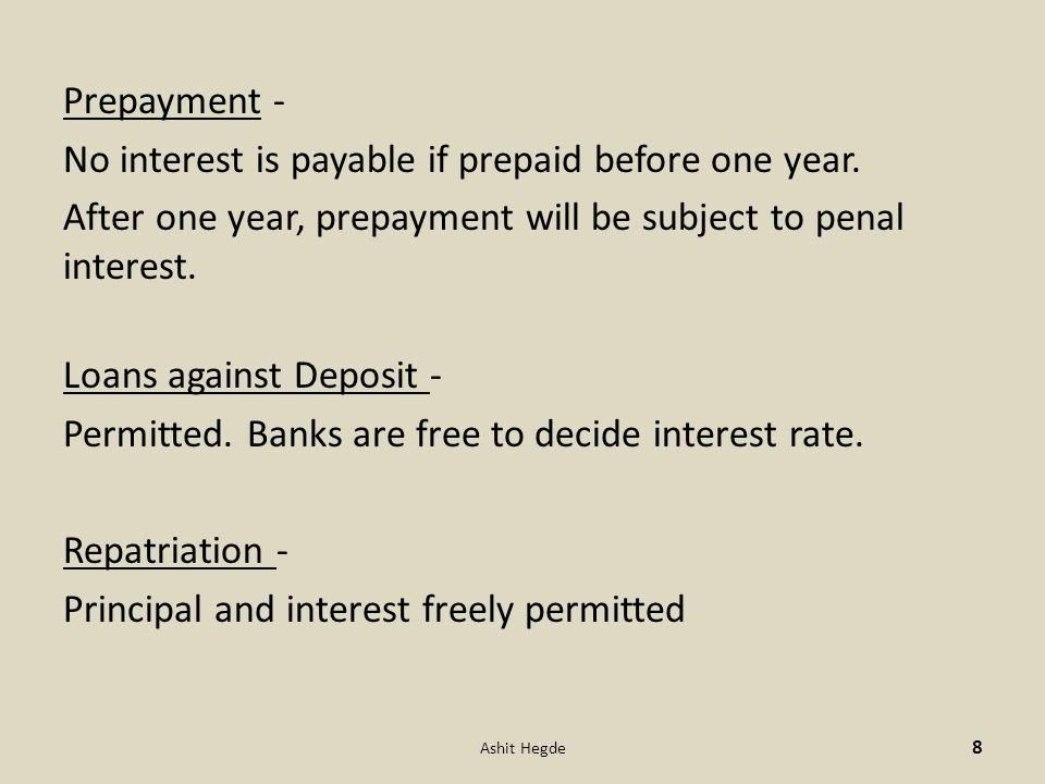 Prepayment - No interest is payable if prepaid before one year.