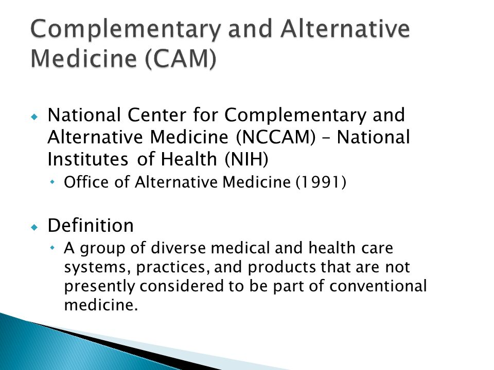 1.Alternative Medical Systems ◦ Traditional Chinese medicine, homeopathic, naturopathic 2.