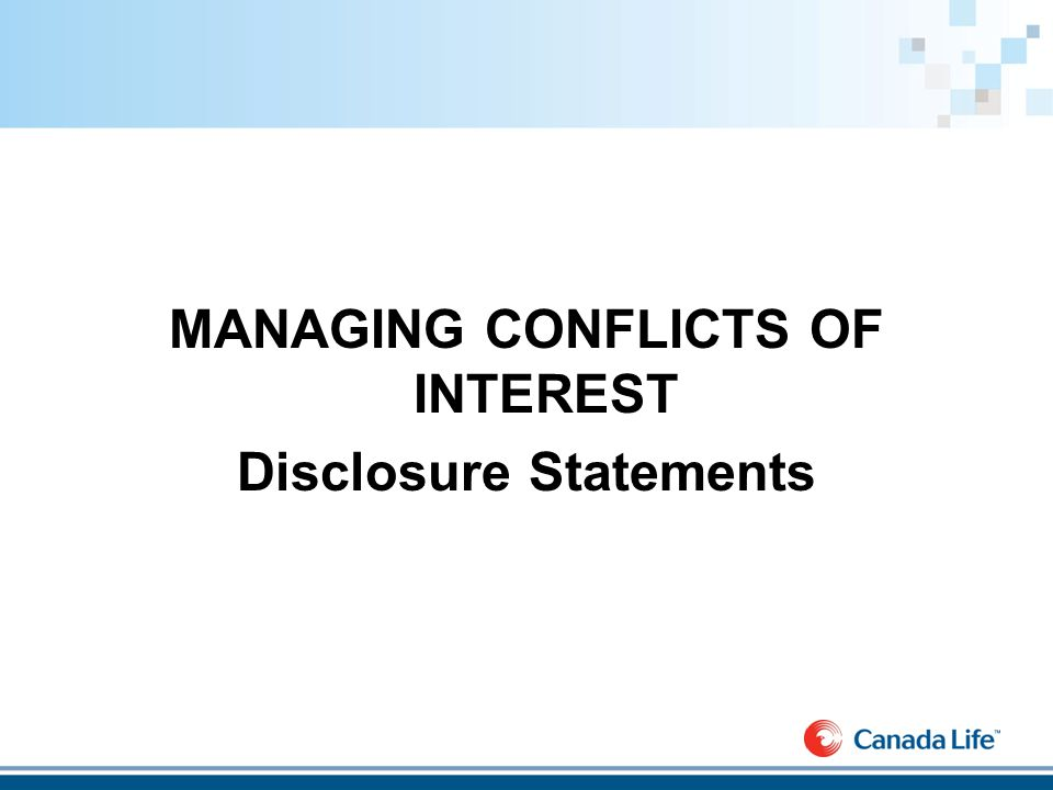 MANAGING CONFLICTS OF INTEREST Disclosure Statements