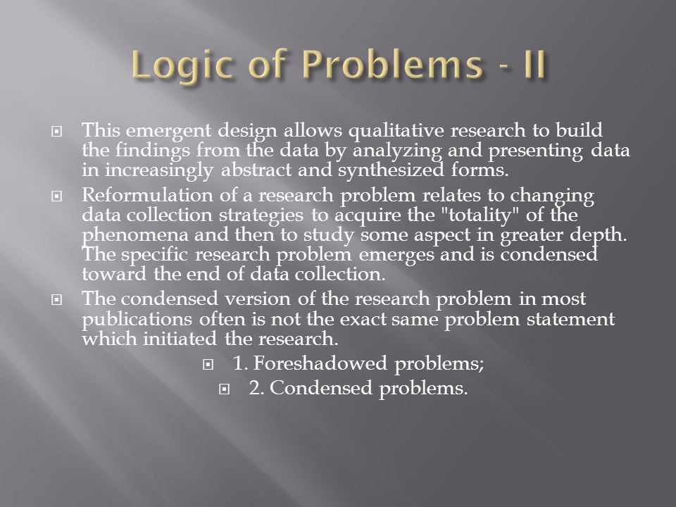 General Research Problem  Does the statement of the general research problem imply the possibility of empirical investigation.