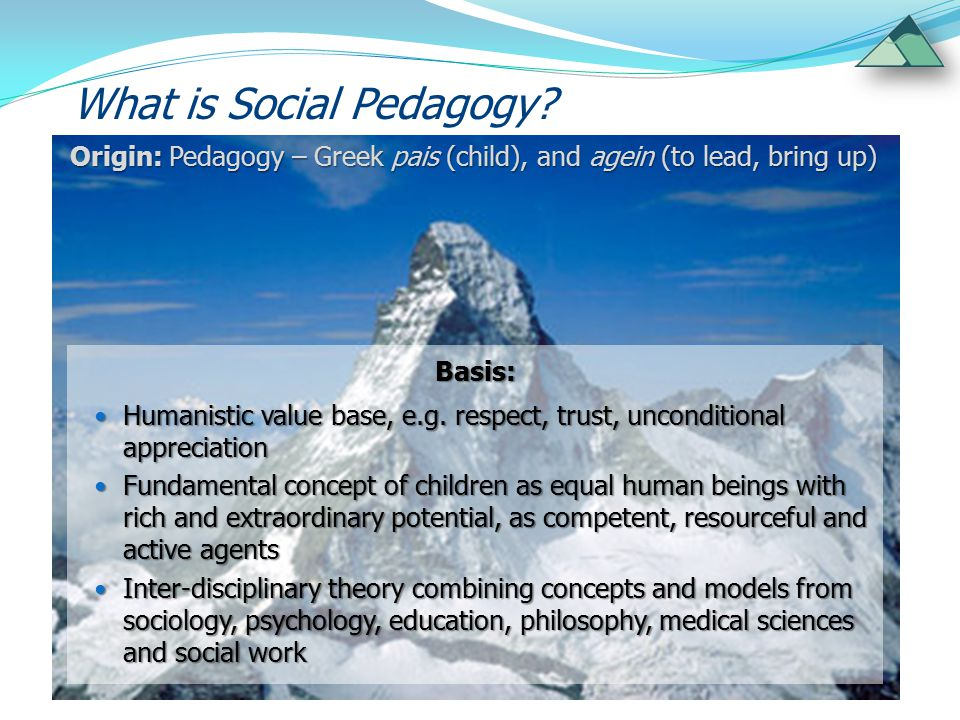 Pedagogic Concepts 4 development situations to extend the Zone of Proximal Development: Starting from the child's motivation to learn Starting from where the pedagogue thinks the child 'is' Mutual process of learning together, e.g.