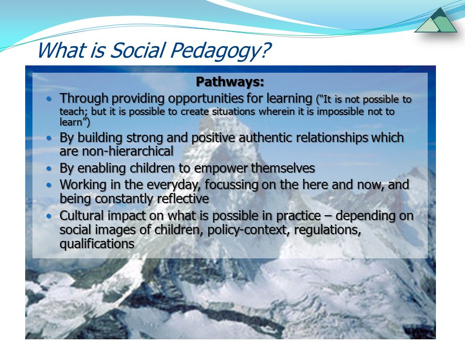 Social pedagogy is deeply rooted in society and has grown organically into a coherent system, wherein theory meets practice.