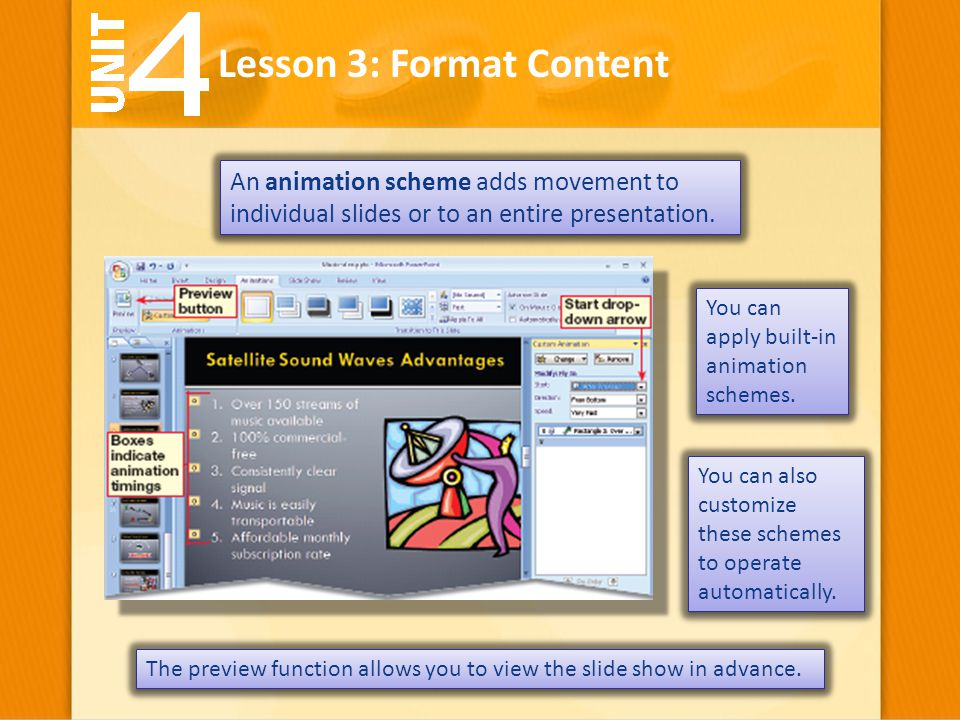 An animation scheme adds movement to individual slides or to an entire presentation. Lesson 3: Format Content You can apply built-in animation schemes