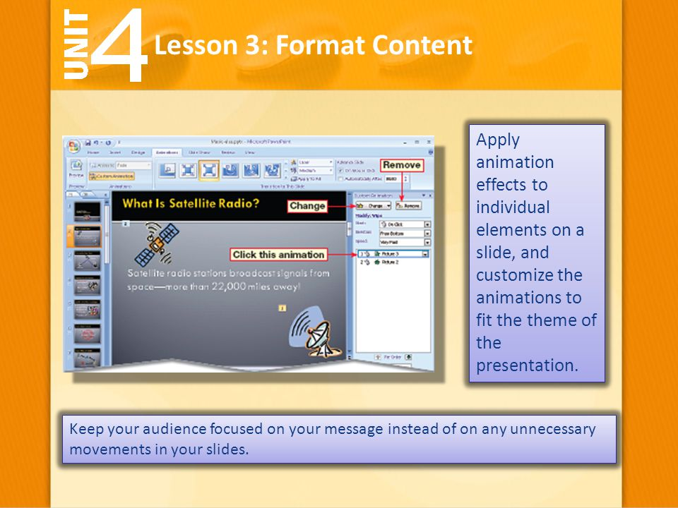Apply animation effects to individual elements on a slide, and customize the animations to fit the theme of the presentation. Lesson 3: Format Content