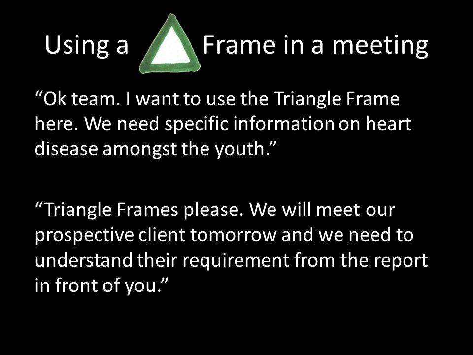 Using a Frame in a meeting Ok team. I want to use the Triangle Frame here.