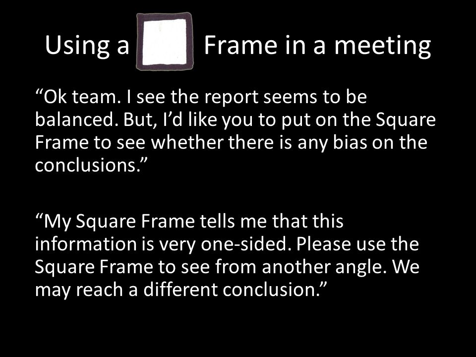 Using a Frame in a meeting Ok team. I see the report seems to be balanced.