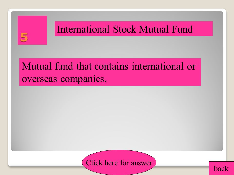 4 Mutual fund containing a group of medium- sized companies that are growing.