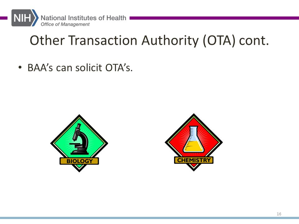 BAA's can solicit OTA's. Other Transaction Authority (OTA) cont. 16