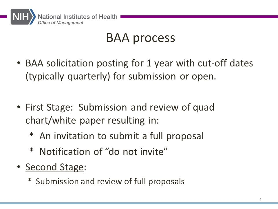 BAA solicitation posting for 1 year with cut-off dates (typically quarterly) for submission or open.
