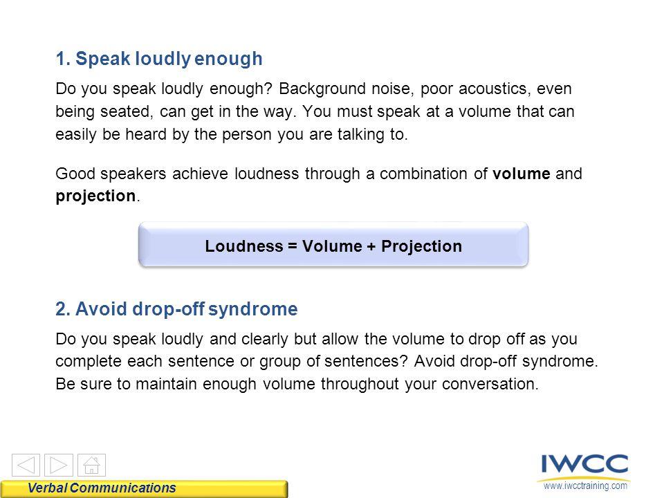 www.iwcctraining.com 1. Speak loudly enough Do you speak loudly enough.