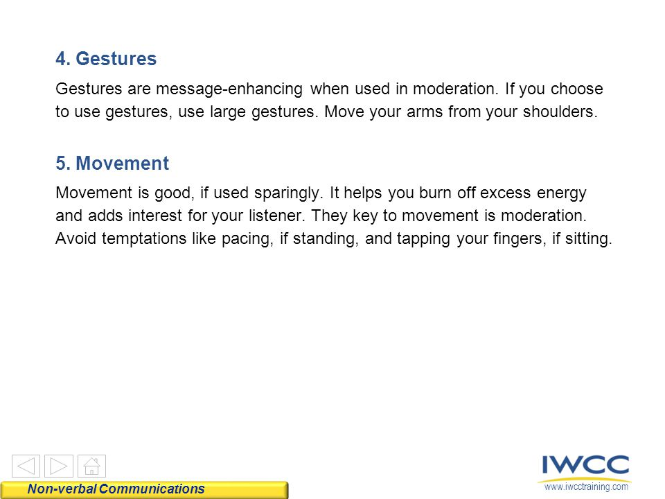 www.iwcctraining.com 4. Gestures Gestures are message-enhancing when used in moderation.