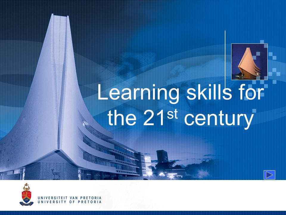Learning skills for the 21 st century