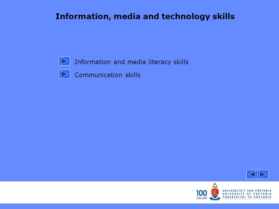Information, media and technology skills Information and media literacy skills Communication skills
