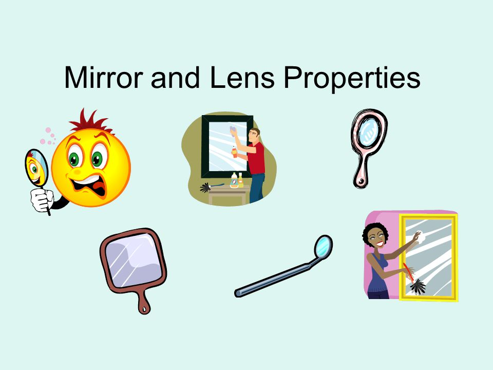 Mirror and Lens Properties