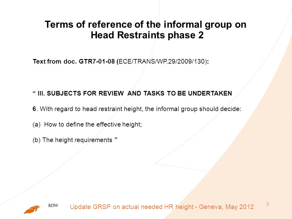 3 Terms of reference of the informal group on Head Restraints phase 2 Text from doc.