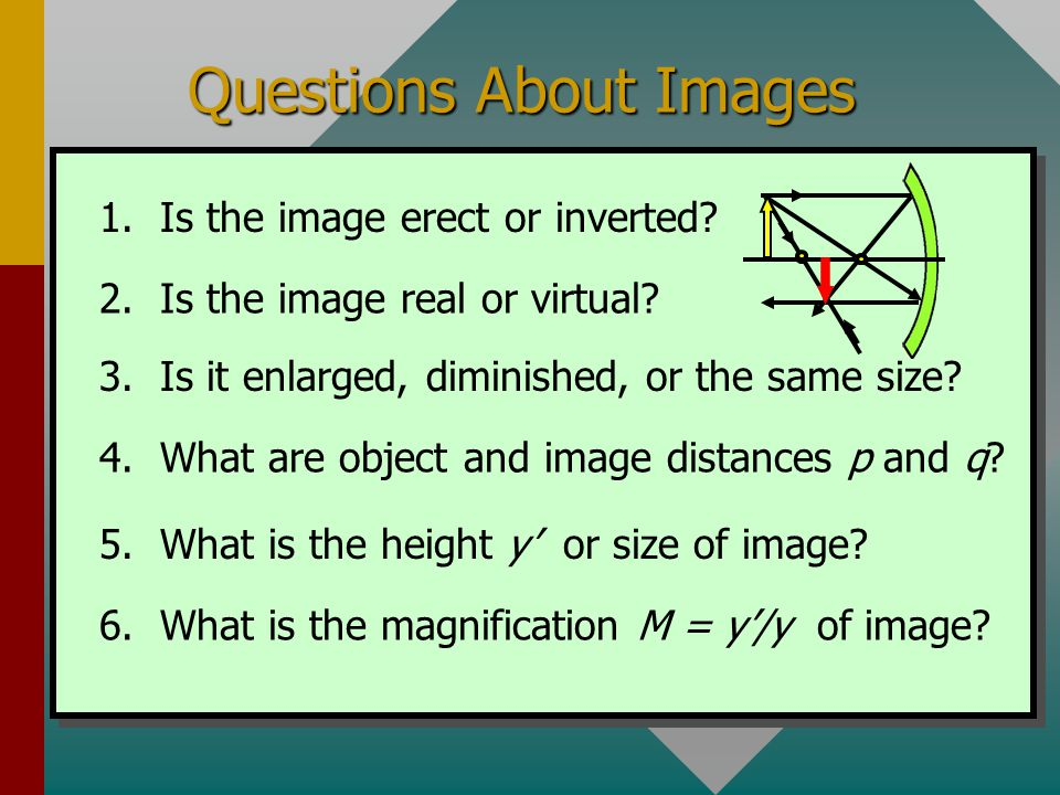 Review of Imaging Facts For plane mirrors, the object distance equals the image distance and all images are erect and virtual. For converging mirrors