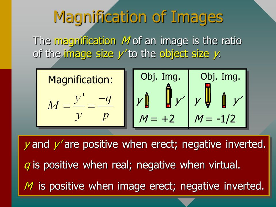 Example 2 (Cont.) Find location and nature of image when p = 30 cm and q = -40 cm. q = -17.1 cm The image is virtual (-q), erect, and diminished. It a