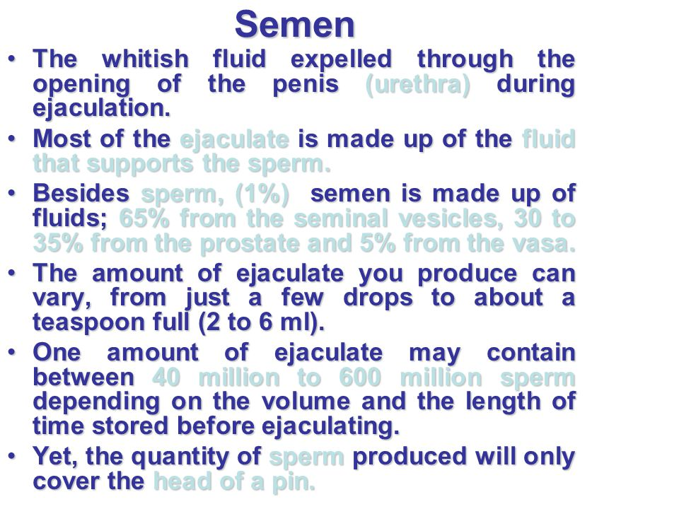 Semen The whitish fluid expelled through the opening of the penis (urethra) during ejaculation.The whitish fluid expelled through the opening of the p