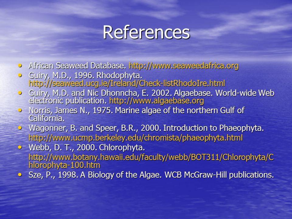 References African Seaweed Database. http://www.seaweedafrica.org African Seaweed Database. http://www.seaweedafrica.org Guiry, M.D., 1996. Rhodophyta