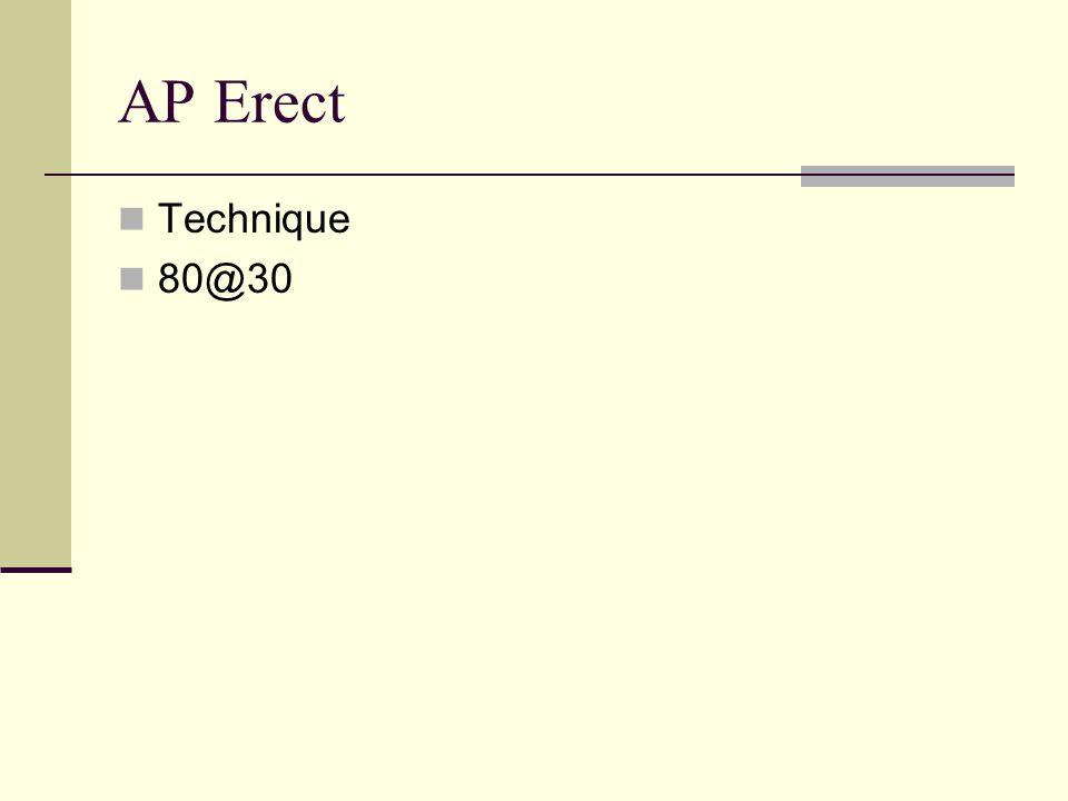 AP Erect Technique 80@30
