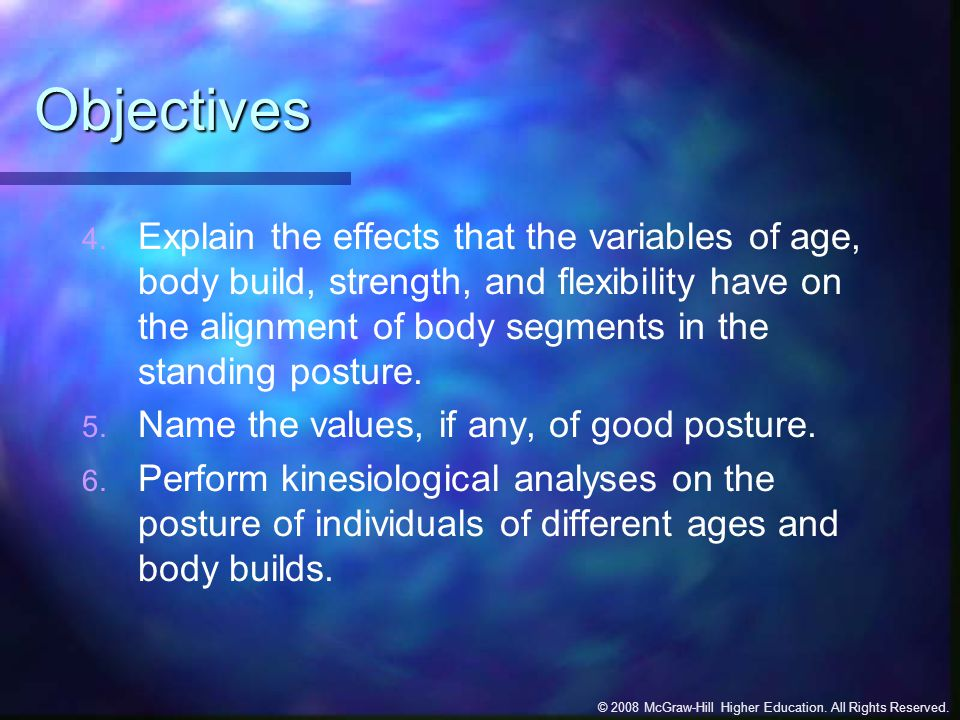 © 2008 McGraw-Hill Higher Education. All Rights Reserved. Objectives 4. Explain the effects that the variables of age, body build, strength, and flexi