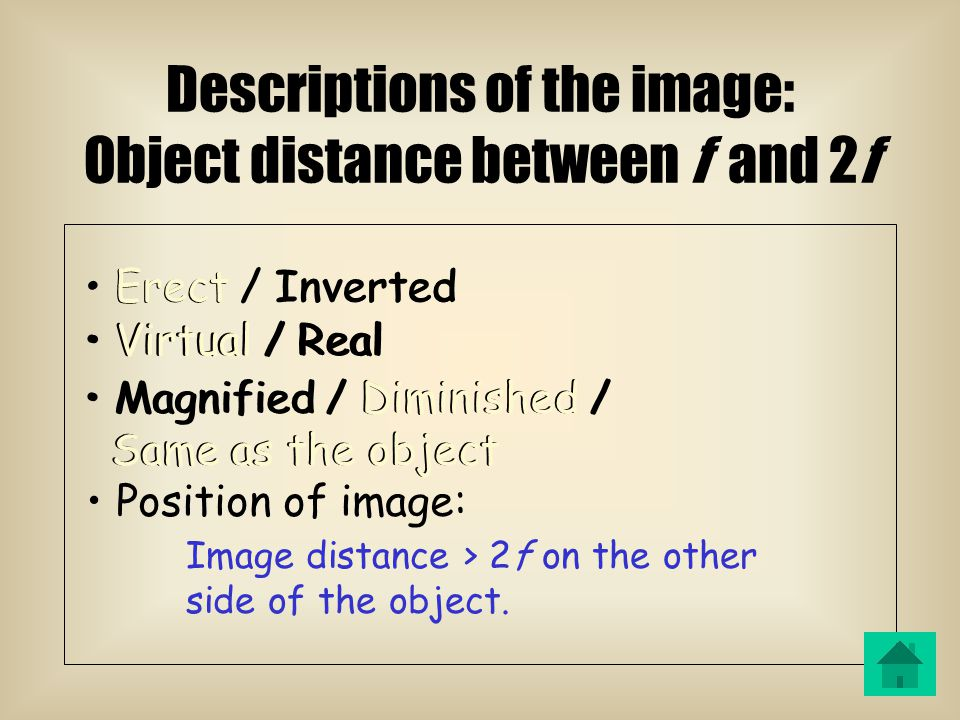 Object Image 2F QUESTION TIME Case 3: Object distance between f and 2f Object Image