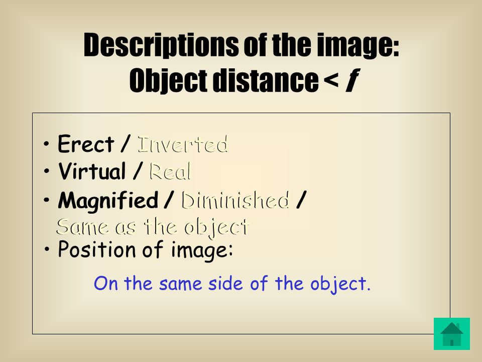 Object Image 2F QUESTION TIME Case 5: Object distance < f Image Object