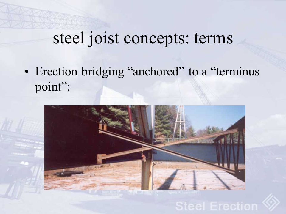 steel joist concepts: terms Erection bridging anchored to a terminus point :