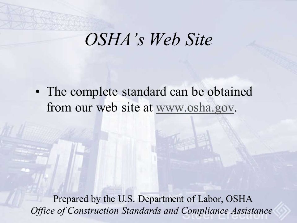 OSHA's Web Site The complete standard can be obtained from our web site at www.osha.gov.www.osha.gov Prepared by the U.S.