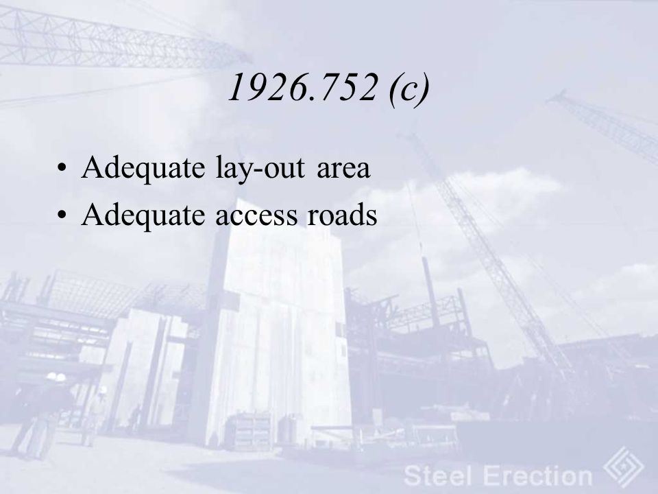 1926.752 (c) Adequate lay-out area Adequate access roads