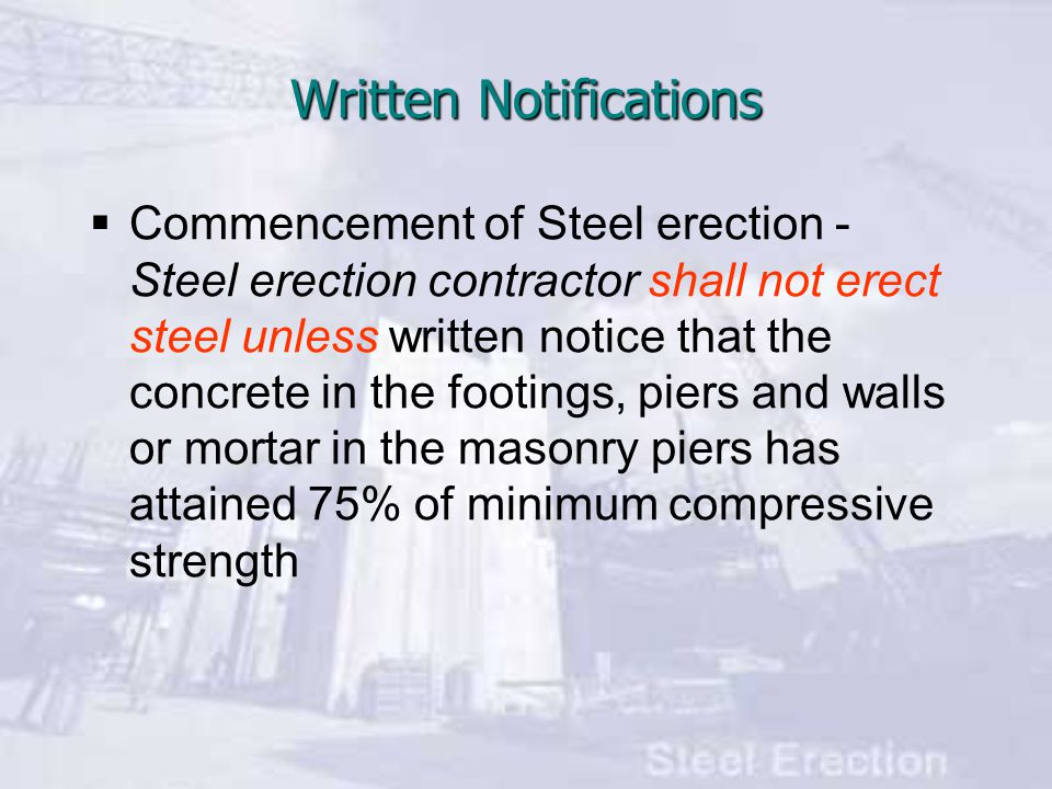 The controlling contractor shall provide and maintain:  Adequate access roads  Firm, properly graded, drained area readily accessible with adequate space for safe storage of materials and equipment Site Layout