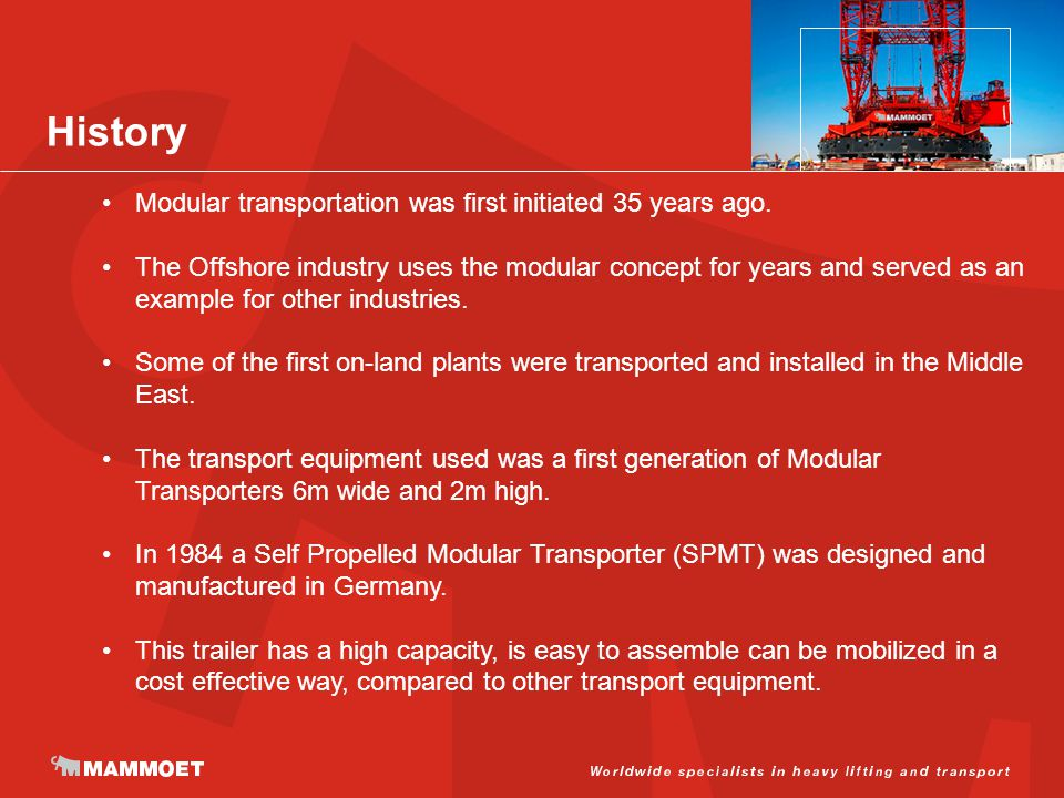 History Modular transportation was first initiated 35 years ago.