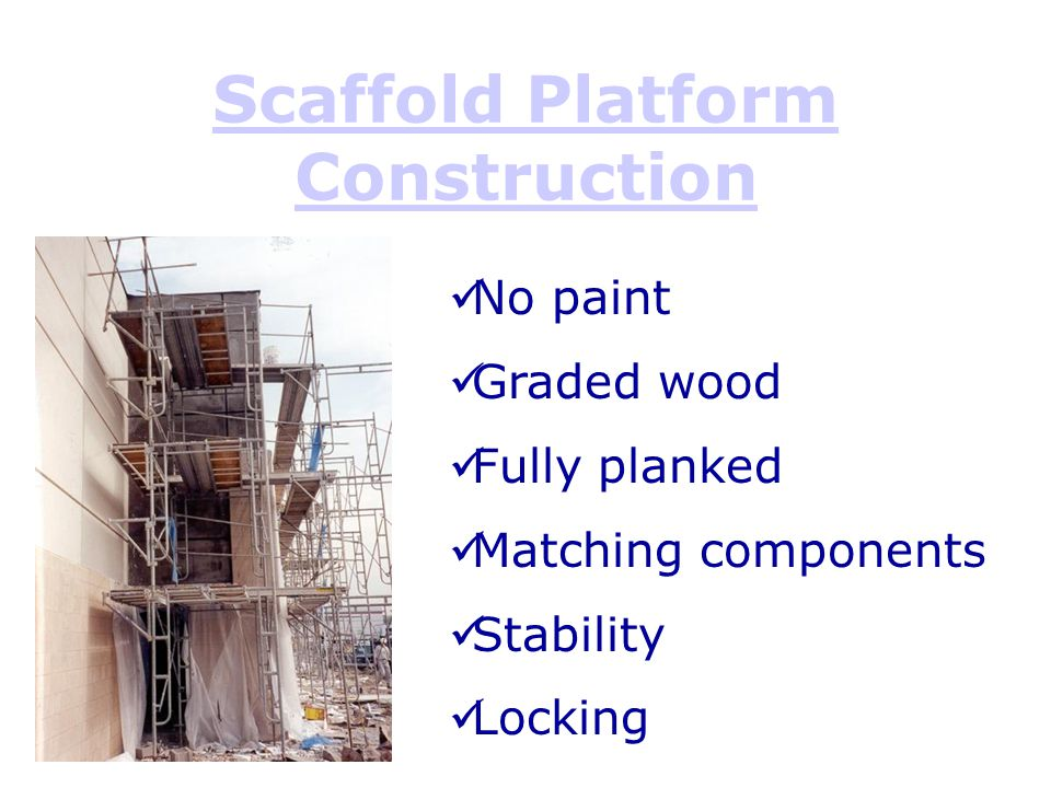 Scaffold Platform Construction No paint Graded wood Fully planked Matching components Stability Locking