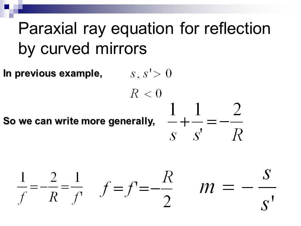 Paraxial ray equation for reflection by curved mirrors In previous example, So we can write more generally,
