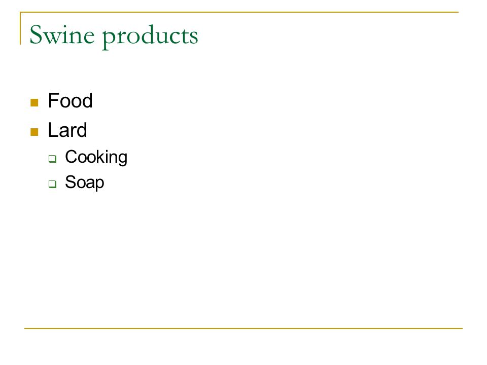 Swine products Food Lard  Cooking  Soap