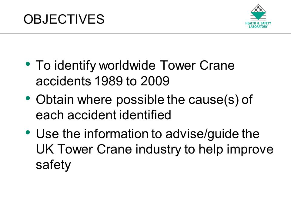 An Agency of the Health and Safety Executive CRANE TYPES Confined to tower cranes commonly found on UK construction sites.