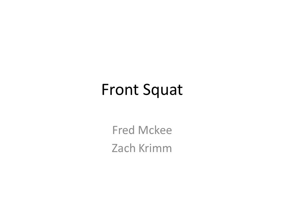 Technique The Front Squat is a Squat done with the barbell on your front shoulders instead of on your upper-back.