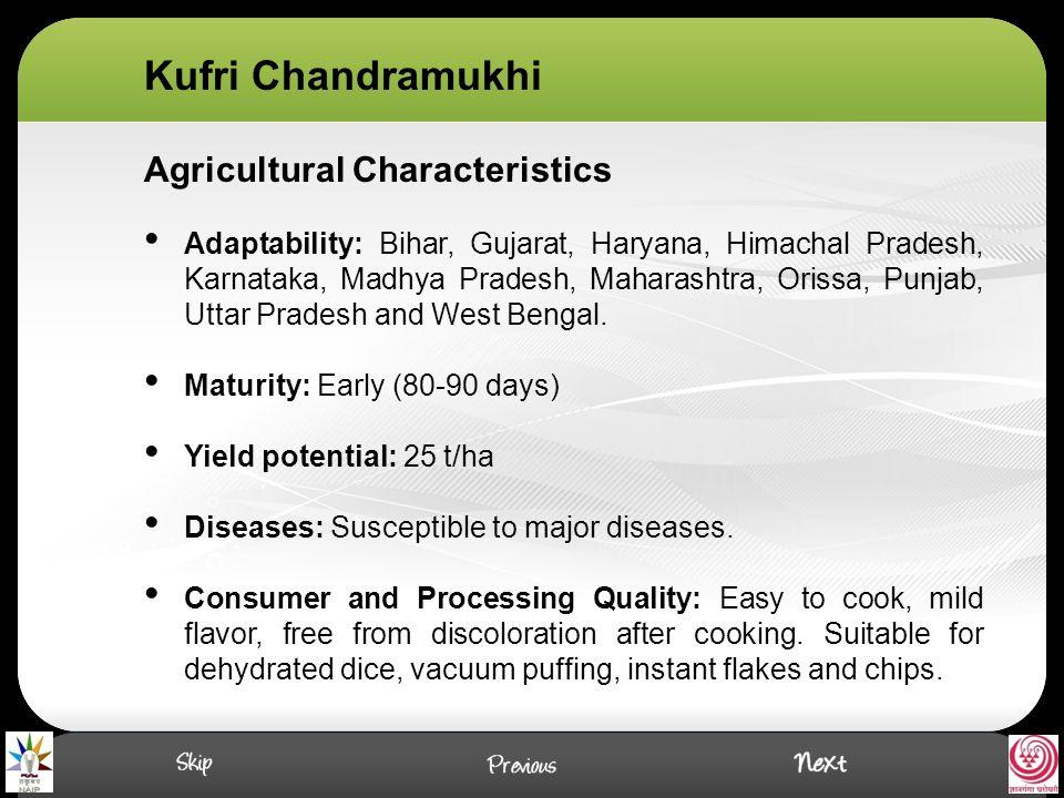 Agricultural Characteristics Adaptability: Bihar, Gujarat, Haryana, Himachal Pradesh, Karnataka, Madhya Pradesh, Maharashtra, Orissa, Punjab, Uttar Pradesh and West Bengal.